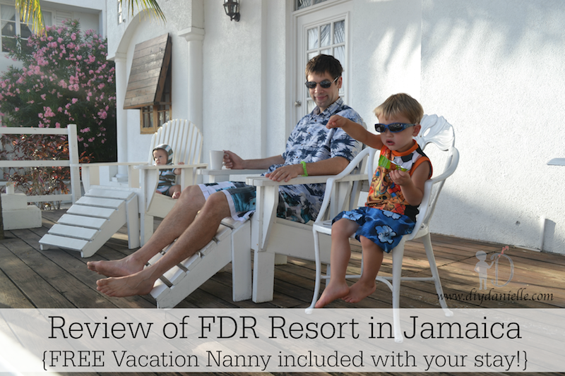 Enjoying our Jamaican vacation at FDR Resort with a free vacation nanny!