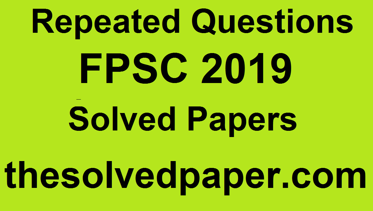 Important Questions of FPSC 2019 - Point for Past Papers