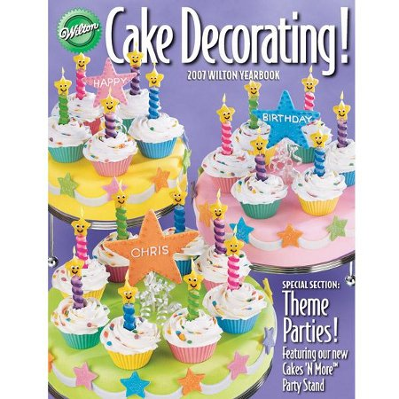 2007 Wilton Cake Decorating Yearbook