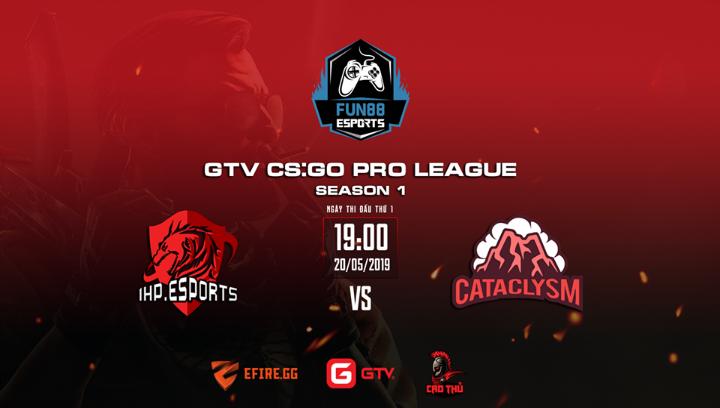 [CS:GO] Mở màn GTV CS:GO Pro League Season 1: Cataclysm vs 1HP.Esports