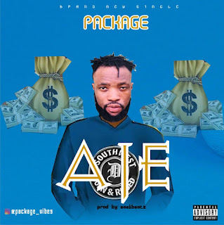 [Music] Package - Aje (Prod Eaelibeatz)