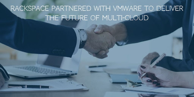 Rackspace Partnered with VMware to Deliver the Future of Multi-Cloud