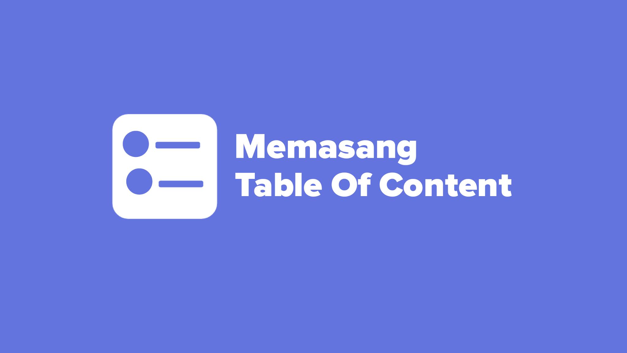 Membuat toc seo di blog secara otomatis dan manual. table of content blogger.