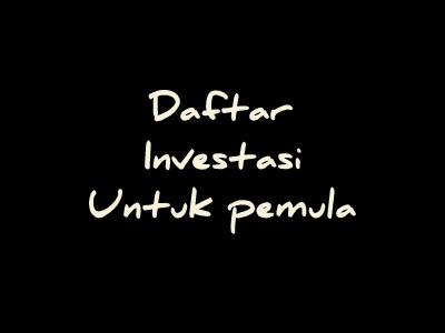 Daftar investasi pemula