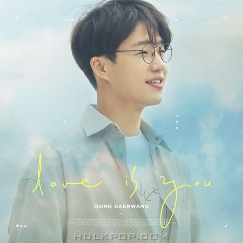 Hong Dae Kwang – LOVE IS YOU – Single