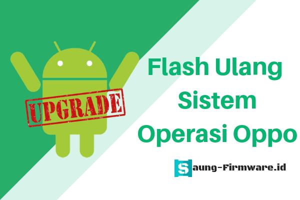 manfaat flashing ulang oppo dengan spflashtool