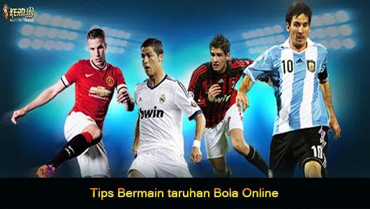 Tips Bermain taruhan Bola Online