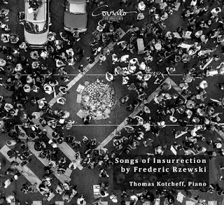 Frederic Rzewski Songs of Insurrection; Thomas Kotcheff; Coviello Classics