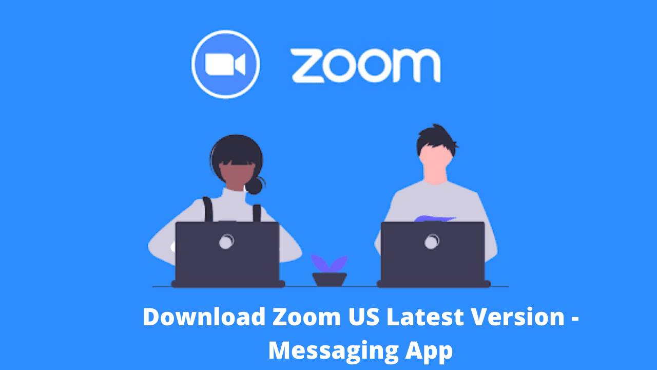 Download Zoom US Latest Version - Messaging App
