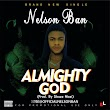 [Gospel Song] Nelson Ban - Almighty God (Download Now)