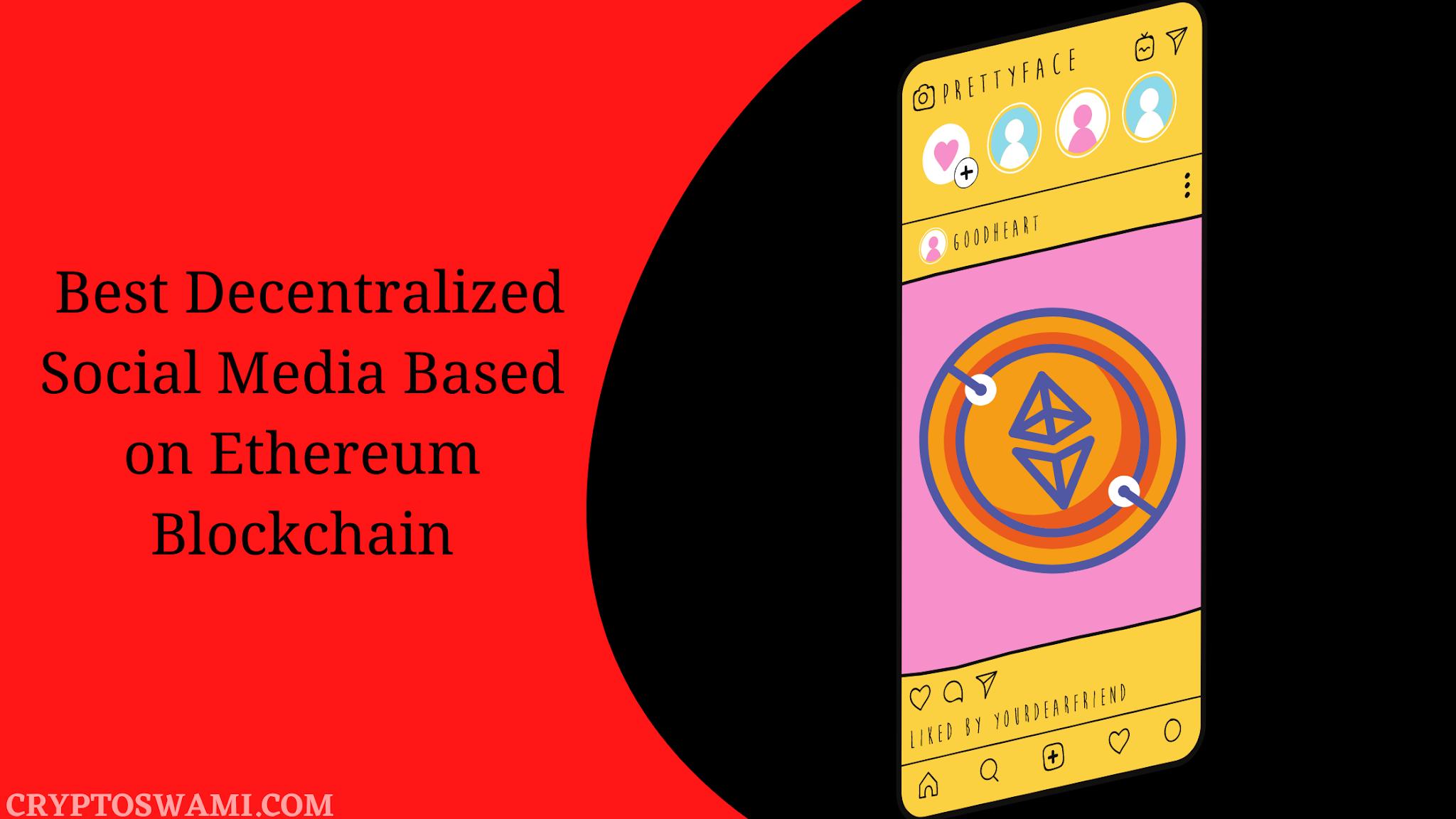 9 Best Decentralized Social Media Based on Ethereum Blockchain