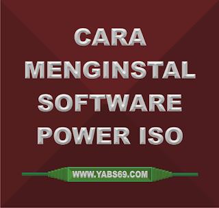 Cara Menginstal Software PowerISO dan Mount File ISO - Yabs69