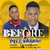 (Fresh Talent) John Nimnan -ft- God bless D psalmlist - Before Your Throne (Prod.by Geezbeat)