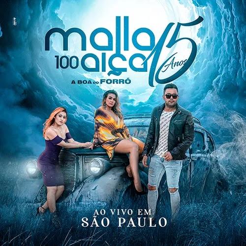 Malla 100 Alça - 15 Anos - Ao Vivo em São Paulo - SP - 2020