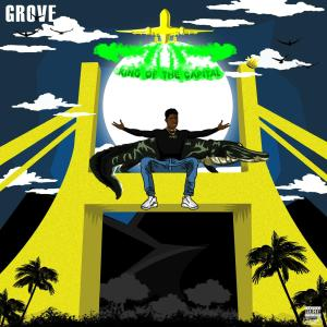 """Grove – """"King Of The Capital"""""""