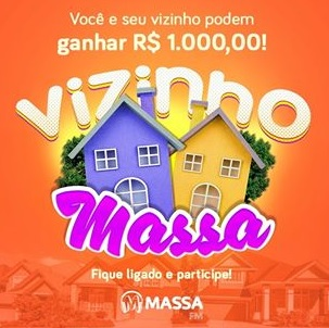 Promoção Massa FM Vizinho Massa - 1 Mil Reais Para Você e Seu Vizinho
