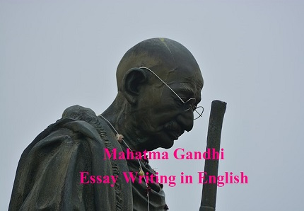 Mahatma Gandhi Essay in English for Students 200, 300, 500+ words
