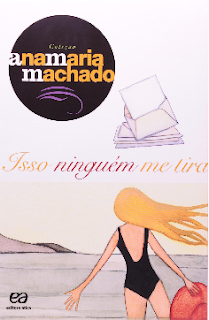 ISSO NINGUEM ME TIRA - Ana Maria Machado