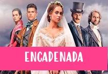 Ver telenovela Encadenada Capítulos Completos online español gratis