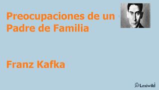 Preocupaciones de un Padre de FamiliaFranz Kafka
