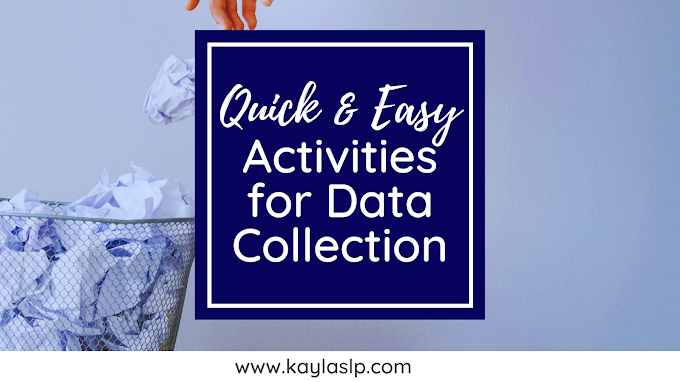 Quick and Easy Activities for SLP Data Collection