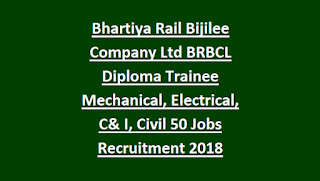 Bhartiya Rail Bijilee Company Ltd BRBCL Diploma Trainee Mechanical, Electrical, C& I, Civil 50 Govt Jobs Recruitment 2018