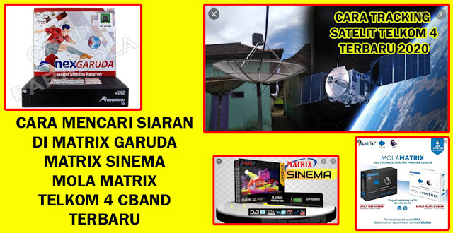 Cara Mencari Siaran Matrix Garuda, Matrix Sinema, Mola Matrix Telkom 4 C-band Terbaru 1 Agustus 2020