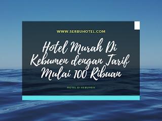 Hotel Murah Di Kebumen dengan Tarif Mulai 100 Ribuan