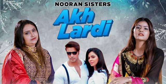 Akh Lardi Lyrics - Nooran Sisters
