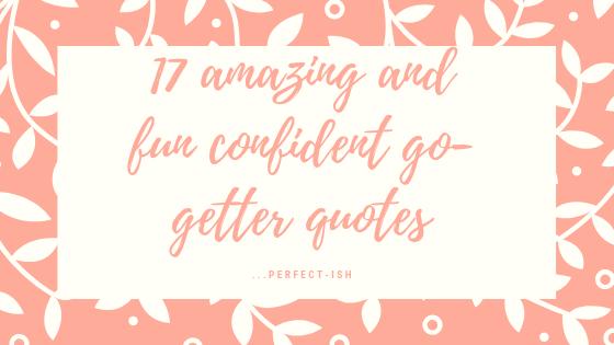 confident go-getter