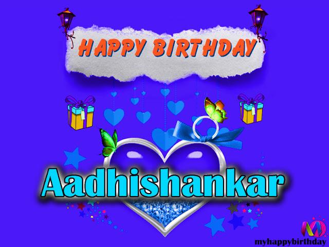 Happy Birthday Aadhishankar - Happy Birthday To You