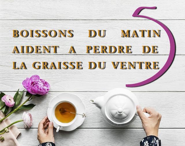 5 BOISSONS DU MATIN AIDENT A PERDRE DE LA GRAISSE DU VENTRE