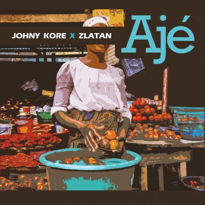 [MUSIC] Zlatan Ibile x Johny Kore – Aje