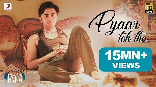 Pyaar Toh Tha Lyrics - Bala | Jubin Nautiyal, Asees Kaur