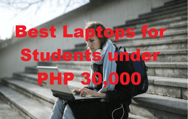 Best Laptops for Students under PHP 30,000