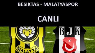 Beşiktaş Malatyaspor Canlı izleyin