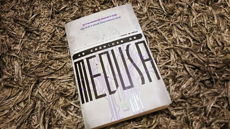 [RESENHA #168] AS CRÔNICAS DE MEDUSA - STEPHEN BAXTER & ALASTAIR REYNOLDS