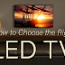 How to Choose the Right LED TV
