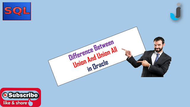 basic difference between union and union all in Oracle SQL