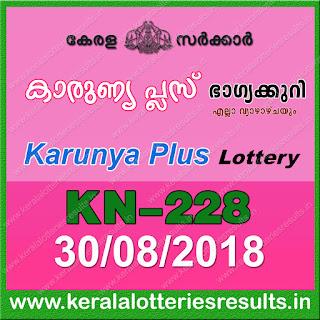 """KeralaLotteriesResults.in, """"kerala lottery result 30 8 2018 karunya plus kn 228"""", karunya plus today result : 30-8-2018 karunya plus lottery kn-228, kerala lottery result 30-08-2018, karunya plus lottery results, kerala lottery result today karunya plus, karunya plus lottery result, kerala lottery result karunya plus today, kerala lottery karunya plus today result, karunya plus kerala lottery result, karunya plus lottery kn.228 results 30-8-2018, karunya plus lottery kn 228, live karunya plus lottery kn-228, karunya plus lottery, kerala lottery today result karunya plus, karunya plus lottery (kn-228) 30/08/2018, today karunya plus lottery result, karunya plus lottery today result, karunya plus lottery results today, today kerala lottery result karunya plus, kerala lottery results today karunya plus 30 8 18, karunya plus lottery today, today lottery result karunya plus 30-8-18, karunya plus lottery result today 30.8.2018, kerala lottery result live, kerala lottery bumper result, kerala lottery result yesterday, kerala lottery result today, kerala online lottery results, kerala lottery draw, kerala lottery results, kerala state lottery today, kerala lottare, kerala lottery result, lottery today, kerala lottery today draw result, kerala lottery online purchase, kerala lottery, kl result,  yesterday lottery results, lotteries results, keralalotteries, kerala lottery, keralalotteryresult, kerala lottery result, kerala lottery result live, kerala lottery today, kerala lottery result today, kerala lottery results today, today kerala lottery result, kerala lottery ticket pictures, kerala samsthana bhagyakuri"""