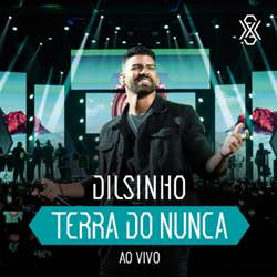 CD Dilsinho - Terra do Nunca (Ao Vivo) 2019