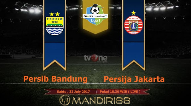 Prediksi Bola : Persib Bandung Vs Persija Jakarta , Sabtu 22 July 2017 Pukul 18.30 WIB @ TVONE