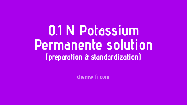 0.1 N Potassium permanganate (KMnO 4) solution