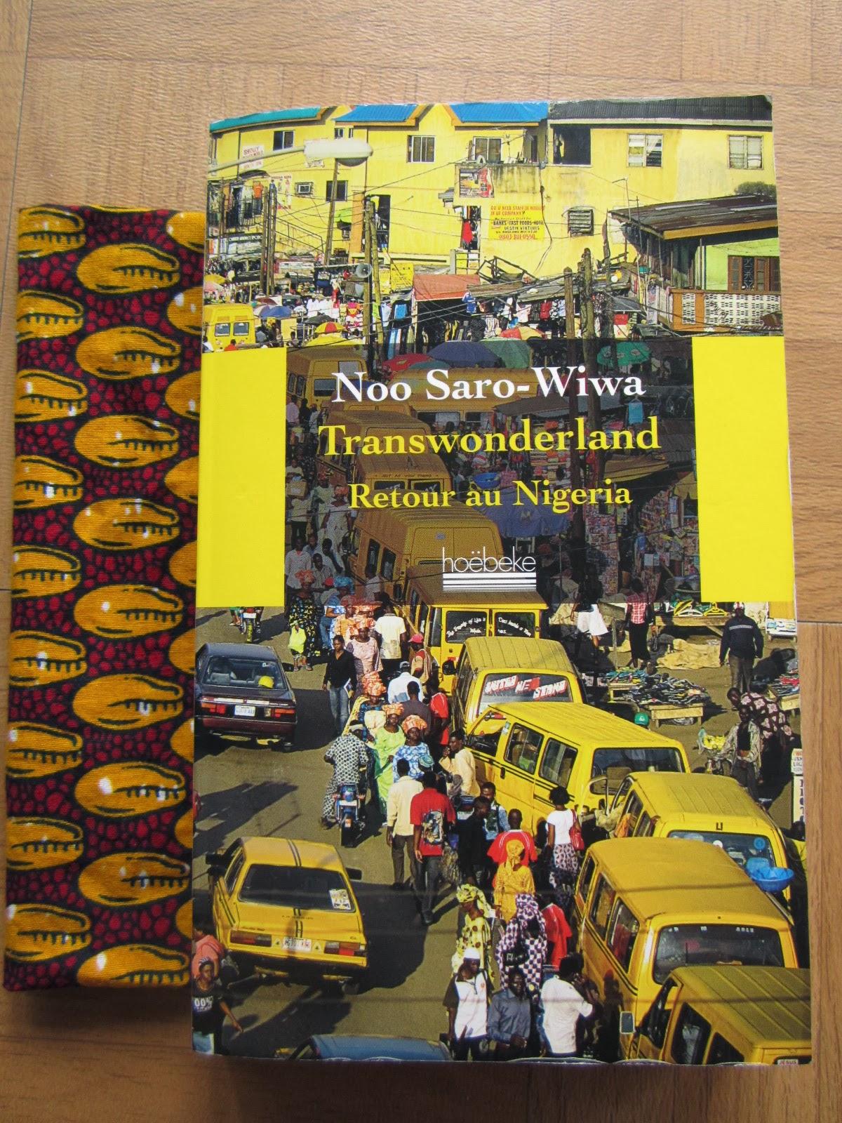 Littérature Africaine Transwonderland Retour au Nigéria de Noo Saro-Wiwa