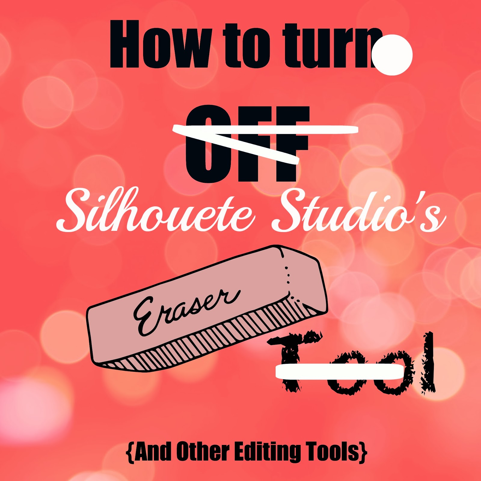 Silhouette tutorial, beginners, eraser, turn off