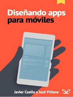 Diseñando apps para móviles de Javier Cuello y José Vittone