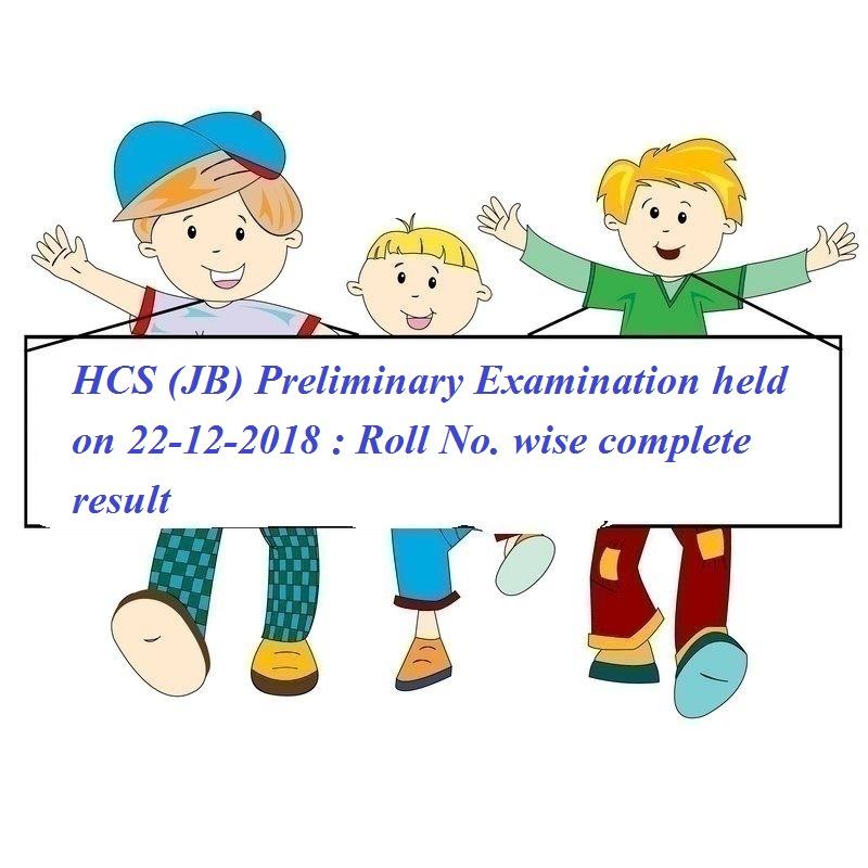 HCS (JB) Preliminary Examination held on 22-12-2018 : Roll