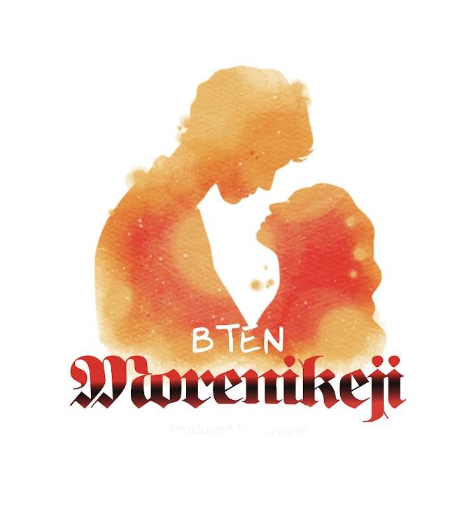 MUSIC:Bten - Morenikeji