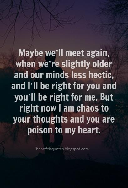 maybe well meet again when