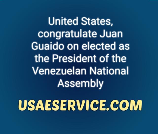 United States, congratulate Juan Guaido Being Venezuela President